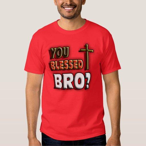 ¿Usted BENDIJO Bro? Playera