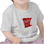 Usted Betcha Minnesota me ama Camiseta