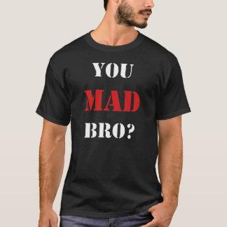 ¿Usted Bro enojado? Camiseta de la nueva edición