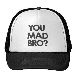 ¿Usted bro enojado? Gorros