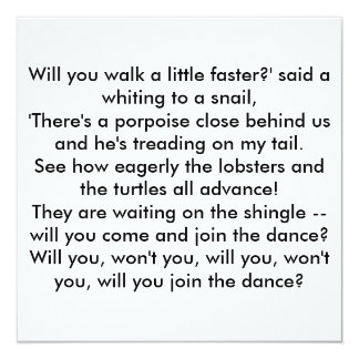 """¿Usted caminará un poco más rápidamente? 'dijo una Invitación 5.25"""" X 5.25"""""""