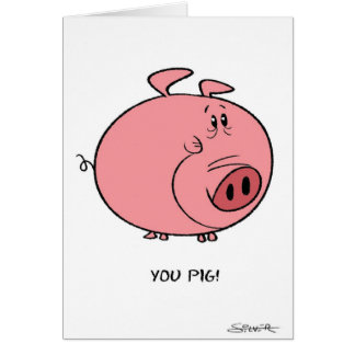 Usted cerdo tarjeta de felicitación