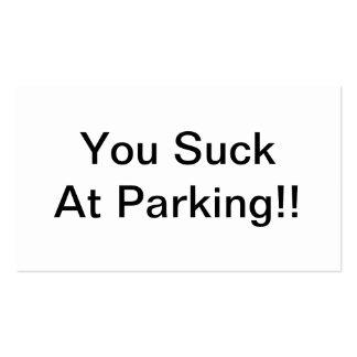 Usted chupa en el estacionamiento tarjetas de visita