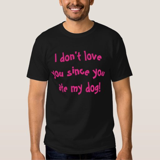Usted comió mi camiseta del perro polera