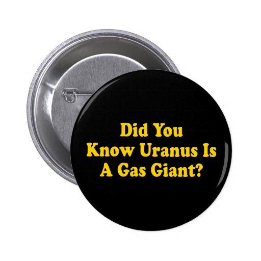 ¿Usted conocía Urano es un gigante de gas? - Fart Pin Redondo De 2 Pulgadas