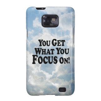 ¡Usted consigue lo que usted se enfoca encendido!  Samsung Galaxy S2 Fundas