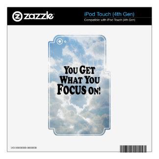 ¡Usted consigue lo que usted se enfoca encendido!  iPod Touch 4G Calcomanía