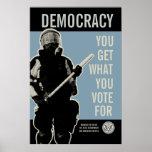 Usted consigue lo que usted vota por la impresión posters