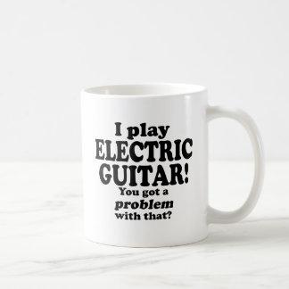 Usted consiguió un problema con ese, guitarra eléc tazas de café