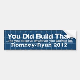 Usted construyó eso, Romney/Ryan Anti-Obama Pegatina De Parachoque