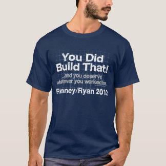 Usted construyó eso, Romney/Ryan Anti-Obama Playera