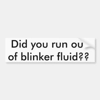 ¿Usted corrió del líquido el intermitente?? Pegatina Para Auto