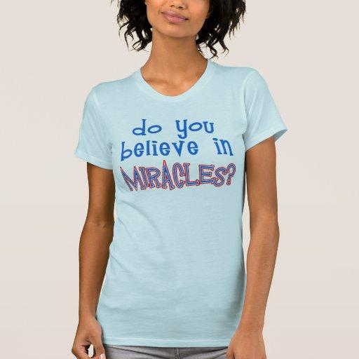 ¿Usted cree en milagros? Playeras