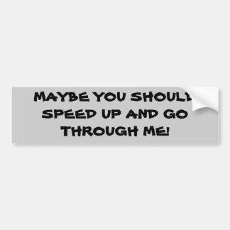 Usted debe acelerar y pasar quizá a través de mí pegatina para auto