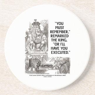 Usted debe recordar o le tendré rey ejecutado posavaso para bebida