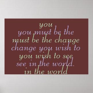 Usted debe ser el cambio que usted desea ver póster
