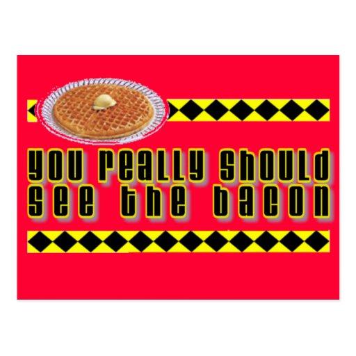 Usted debe ver realmente el tocino tarjeta postal