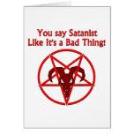 Usted dice al Satanist… Mala cosa Tarjetón
