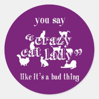 Usted dice que señora loca Like It del gato es una Pegatinas Redondas