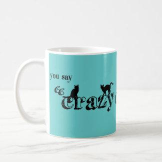 Usted dice que señora loca Like It del gato es una Tazas