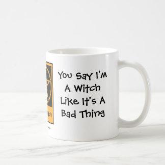 Usted dice que soy una bruja - taza pagana de la t