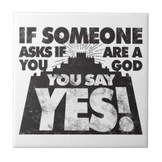 ¡Usted dice sí! Azulejo Cuadrado Pequeño