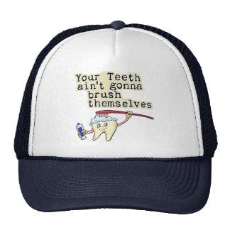 Usted dientes Aint que va a cepillarse Gorras De Camionero