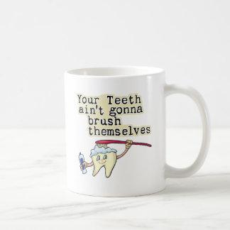 Usted dientes Aint que va a cepillarse Taza De Café