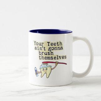Usted dientes Aint que va a cepillarse Tazas De Café
