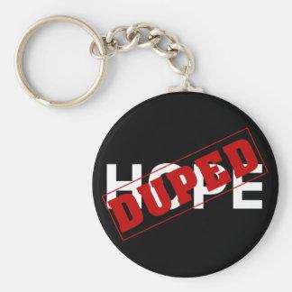 Usted duped por una droga de la esperanza (2) llavero redondo tipo pin