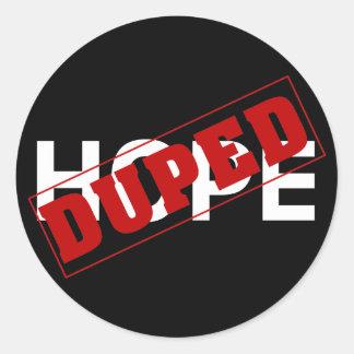 Usted duped por una droga de la esperanza (2) pegatina redonda