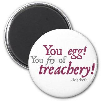 ¡Usted Egg!  ¡Usted fritada de la traición! Imán Redondo 5 Cm
