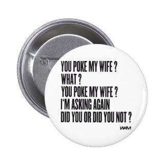¿Usted empuja a mi esposa? Pins