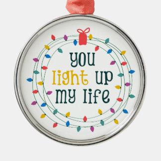 Usted enciende para arriba mi vida adorno navideño redondo de metal