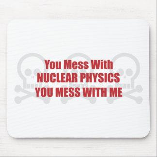 Usted ensucia con la física nuclear que usted ensu alfombrillas de raton