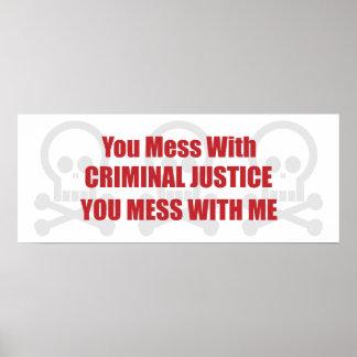 Usted ensucia con la justicia penal que usted ensu póster