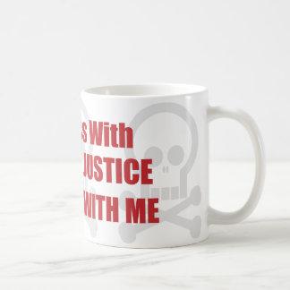 Usted ensucia con la justicia penal que usted ensu tazas