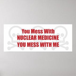 Usted ensucia con la medicina nuclear que usted en póster