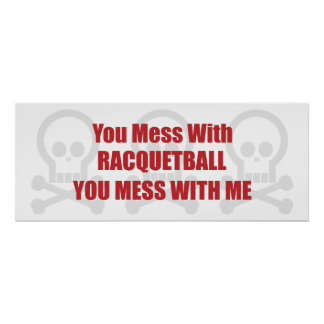 Usted ensucia con Racquetball que usted ensucia co Poster