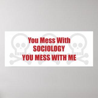 Usted ensucia con sociología que usted ensucia con póster