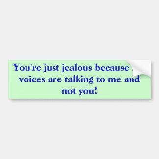 Usted es apenas celoso porque las voces son charla pegatina para auto