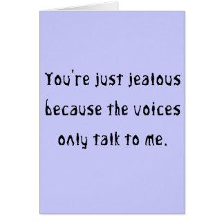 Usted es apenas celoso porque tarjeta de felicitación