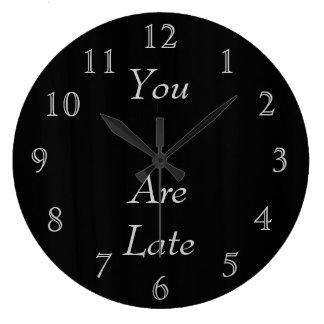 Usted es atrasado reloj redondo grande