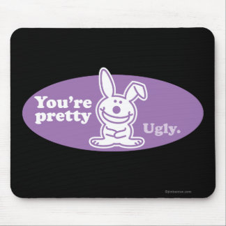 Usted es bonito feo alfombrilla de ratones