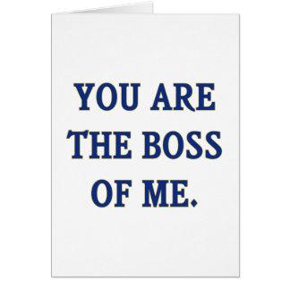 Usted es Boss de mí Tarjetas