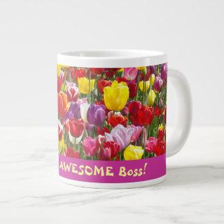 ¡Usted es Boss IMPRESIONANTE! Tulipanes grandes de Taza Extra Grande