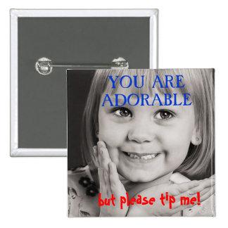 Usted es BOTÓN adorable del TIP Pin Cuadrado