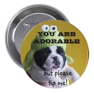 Usted es BOTÓN adorable del TIP Pin Redondo De 3 Pulgadas