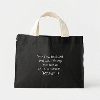 Usted es brillante y especial bolsa tela pequeña