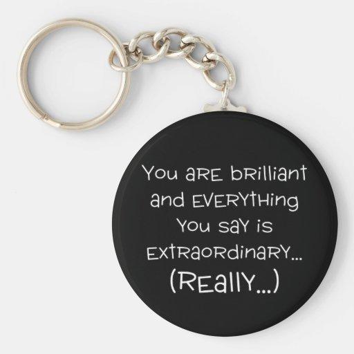 Usted es brillante y especial llaveros personalizados